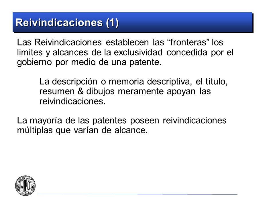 Reivindicaciones (1) Las Reivindicaciones establecen las fronteras los limites y alcances de la exclusividad concedida por el gobierno por medio de una patente.