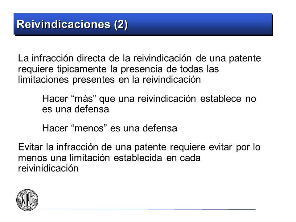 Reivindicaciones (2) La infracción directa de la reivindicación de una patente requiere tipicamente la presencia de todas las limitaciones presentes e