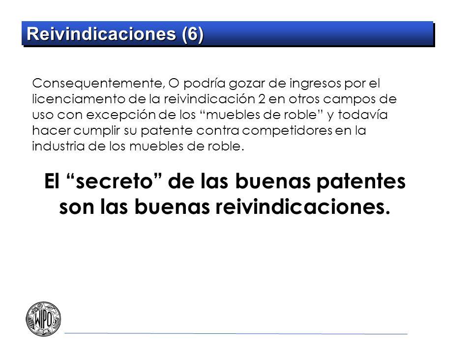 Reivindicaciones (6) Consequentemente, O podría gozar de ingresos por el licenciamento de la reivindicación 2 en otros campos de uso con excepción de