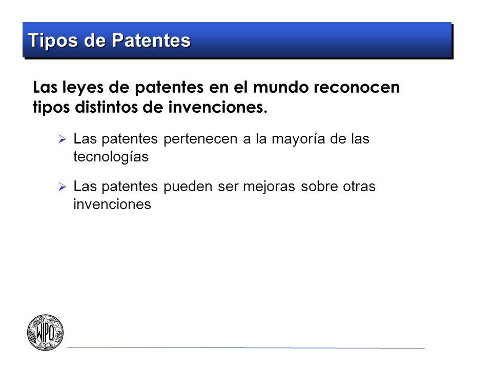 Tipos de Patentes Las leyes de patentes en el mundo reconocen tipos distintos de invenciones. Las patentes pertenecen a la mayoría de las tecnologías