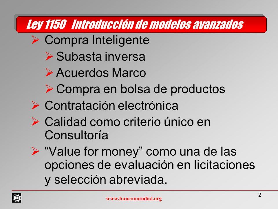 2 Compra Inteligente Subasta inversa Acuerdos Marco Compra en bolsa de productos Contratación electrónica Calidad como criterio único en Consultoría Value for money como una de las opciones de evaluación en licitaciones y selección abreviada.
