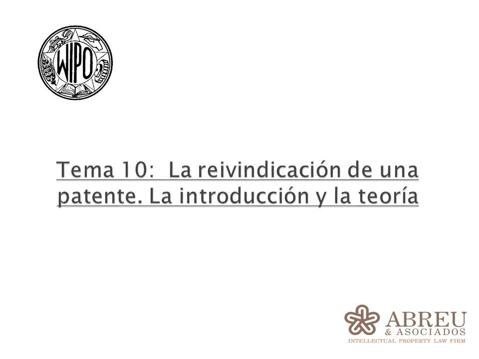 Tema 10: La reivindicación de una patente. La introducción y la teoría