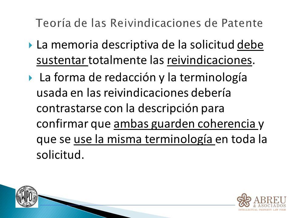 La memoria descriptiva de la solicitud debe sustentar totalmente las reivindicaciones. La forma de redacción y la terminología usada en las reivindica