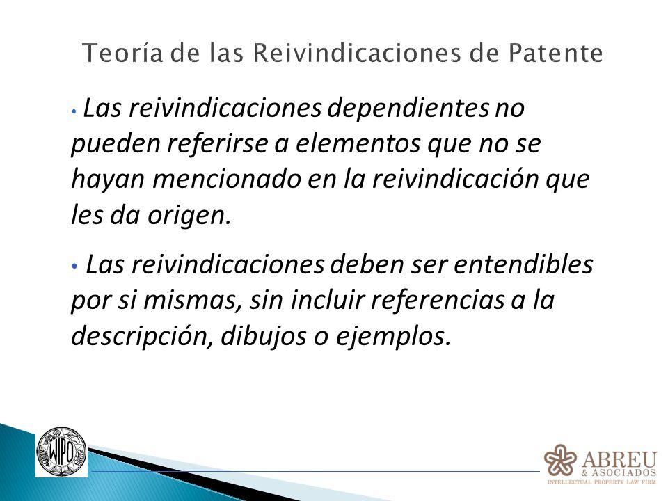 Las reivindicaciones dependientes no pueden referirse a elementos que no se hayan mencionado en la reivindicación que les da origen. Las reivindicacio