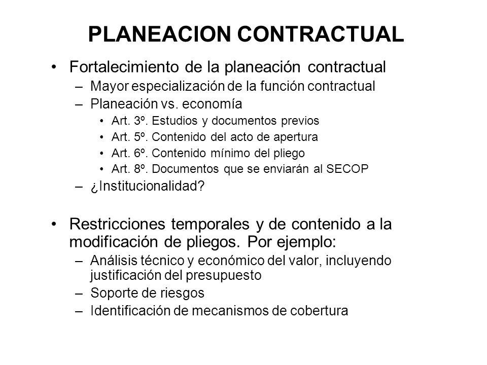 PLANEACION CONTRACTUAL Fortalecimiento de la planeación contractual –Mayor especialización de la función contractual –Planeación vs. economía Art. 3º.