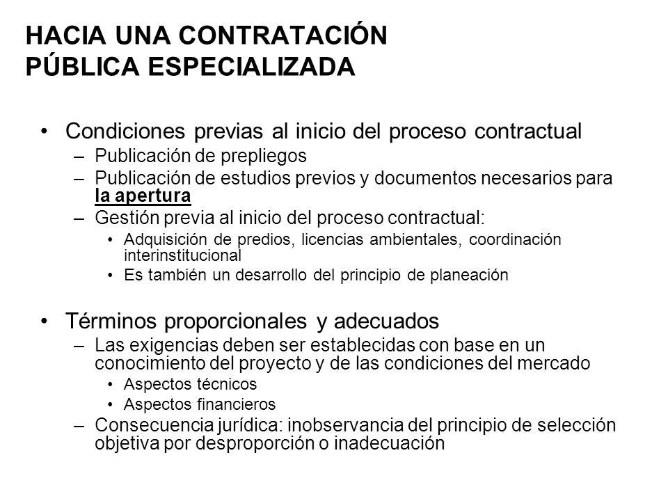 HACIA UNA CONTRATACIÓN PÚBLICA ESPECIALIZADA Condiciones previas al inicio del proceso contractual –Publicación de prepliegos –Publicación de estudios