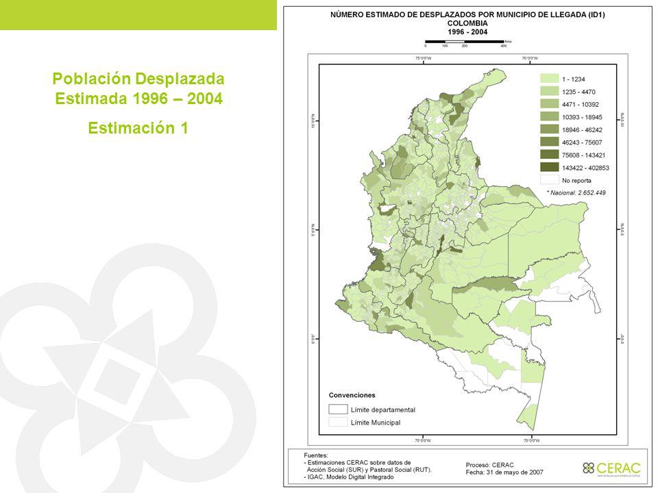 Población Desplazada Estimada 1996 – 2004 Estimación 1
