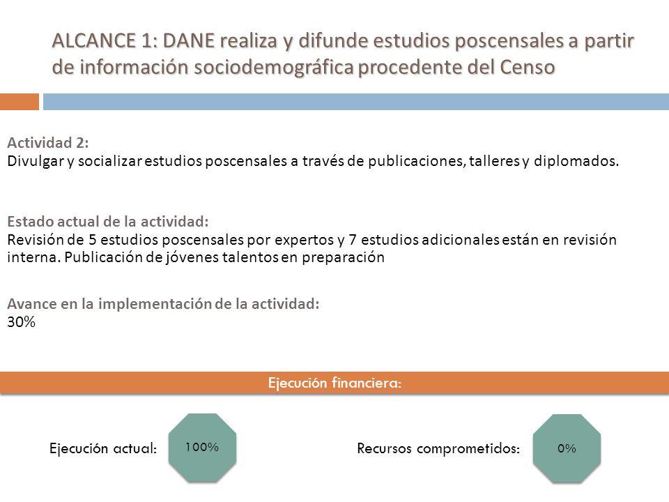 ALCANCE 1: DANE realiza y difunde estudios poscensales a partir de información sociodemográfica procedente del Censo Señales de progreso II Trimestre: A punto de culminar el plan de estudios poscensales establecido por el DANE al finalizar el Censo General 2005.