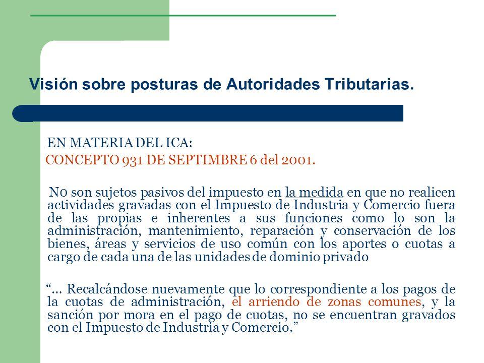 ________________ Visión sobre posturas de Autoridades Tributarias. EN MATERIA DEL ICA: CONCEPTO 931 DE SEPTIMBRE 6 del 2001. N0 son sujetos pasivos de