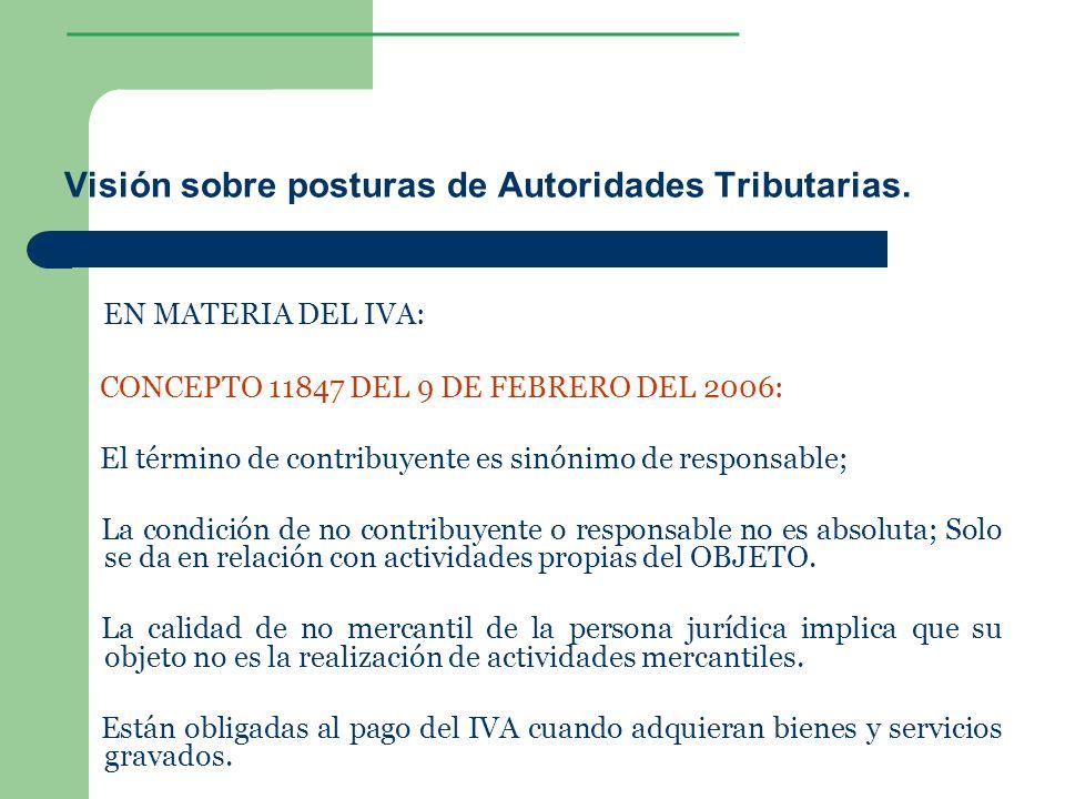 ________________ Visión sobre posturas de Autoridades Tributarias. EN MATERIA DEL IVA: CONCEPTO 11847 DEL 9 DE FEBRERO DEL 2006: El término de contrib