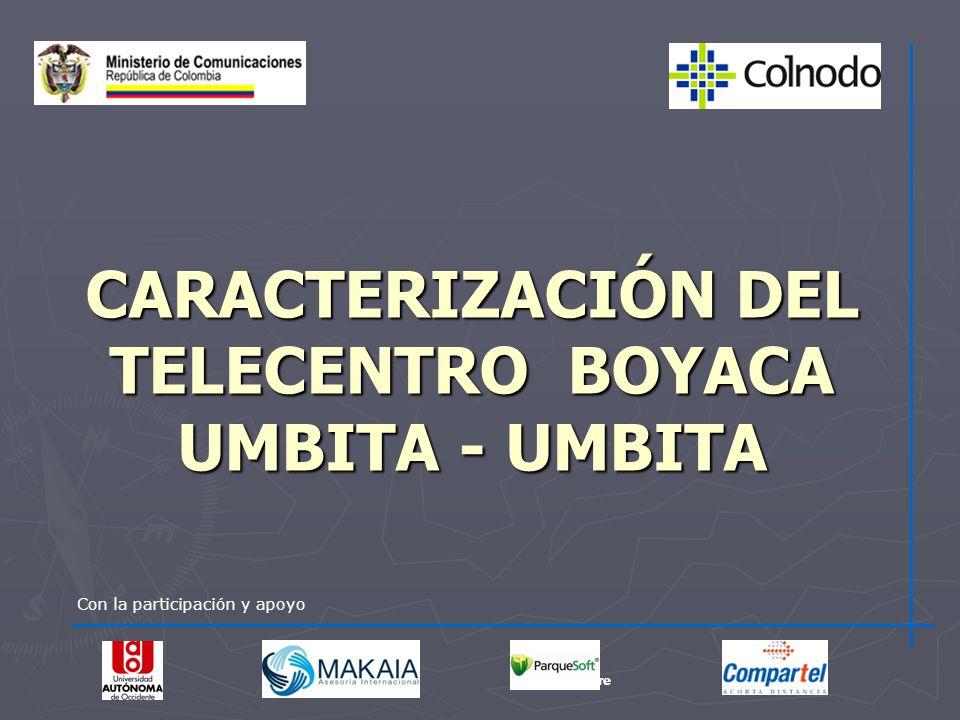 CARACTERIZACIÓN DEL TELECENTRO BOYACA UMBITA - UMBITA Con la participación y apoyo Sucre