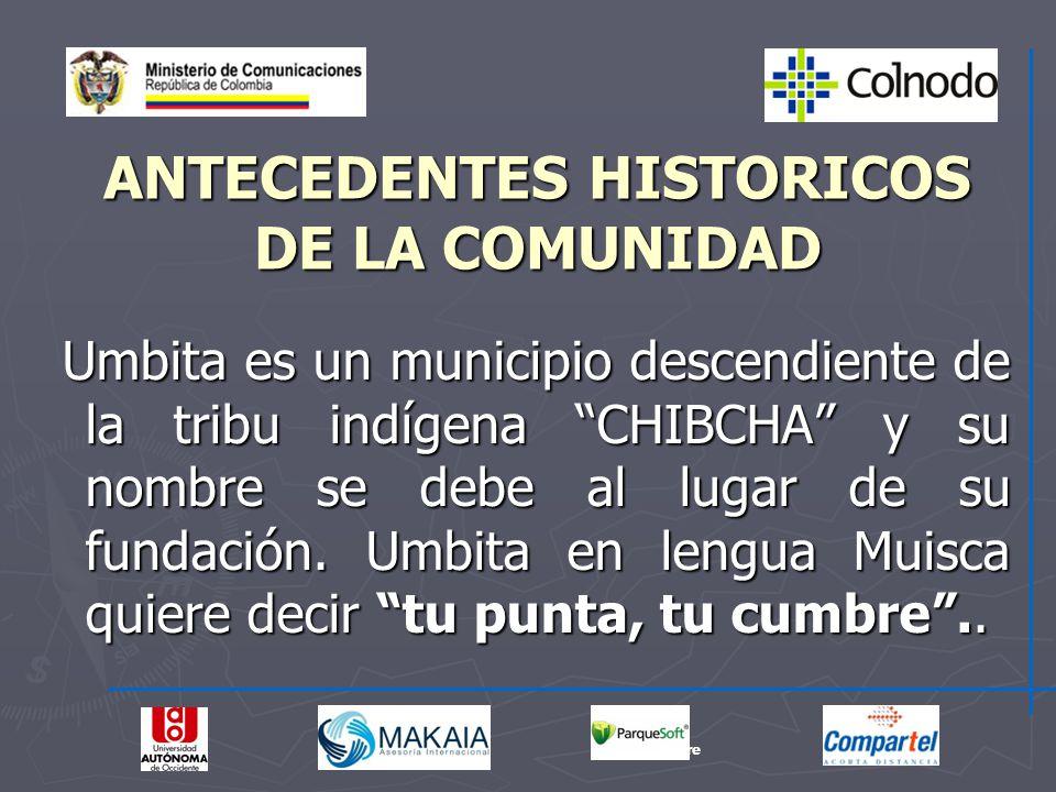 Fue fundado por Gabriel del Toro en el año de 1778 y visitado en 1821 por Simón Bolívar donde se instalo, para reclutar héroes para la Batalla de Boyacá.