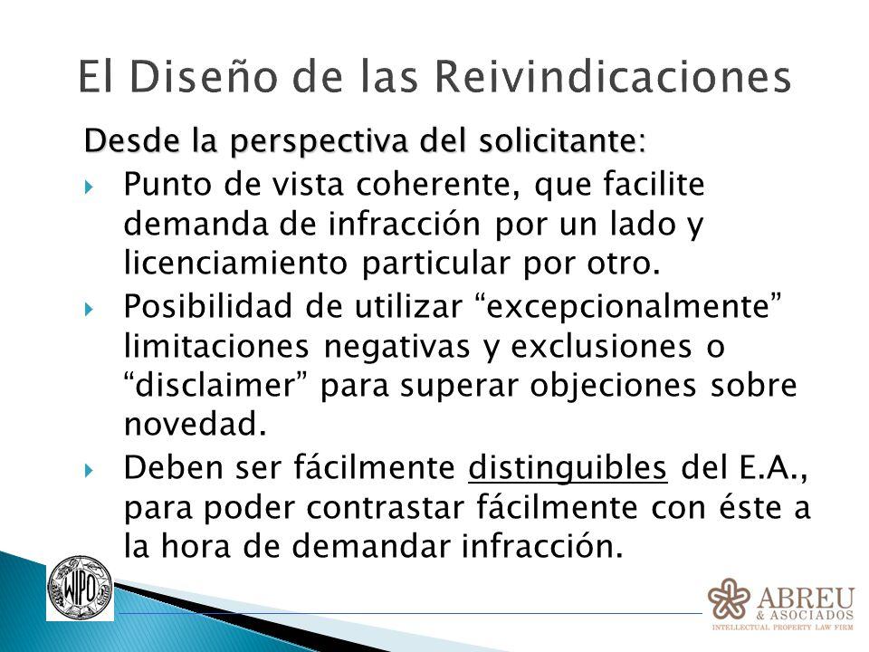 El Diseño de las Reivindicaciones Desde la perspectiva del solicitante: Punto de vista coherente, que facilite demanda de infracción por un lado y licenciamiento particular por otro.