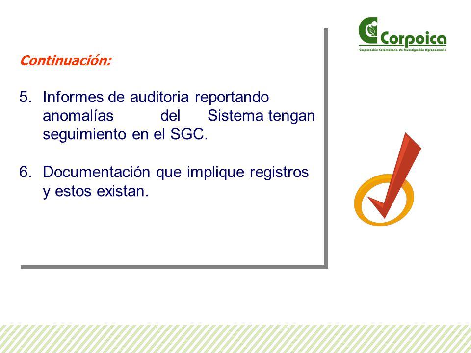 Continuación: 5.Informes de auditoria reportando anomalías del Sistema tengan seguimiento en el SGC.