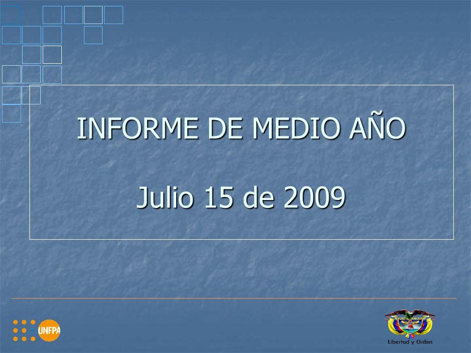 INFORME DE MEDIO AÑO Julio 15 de 2009