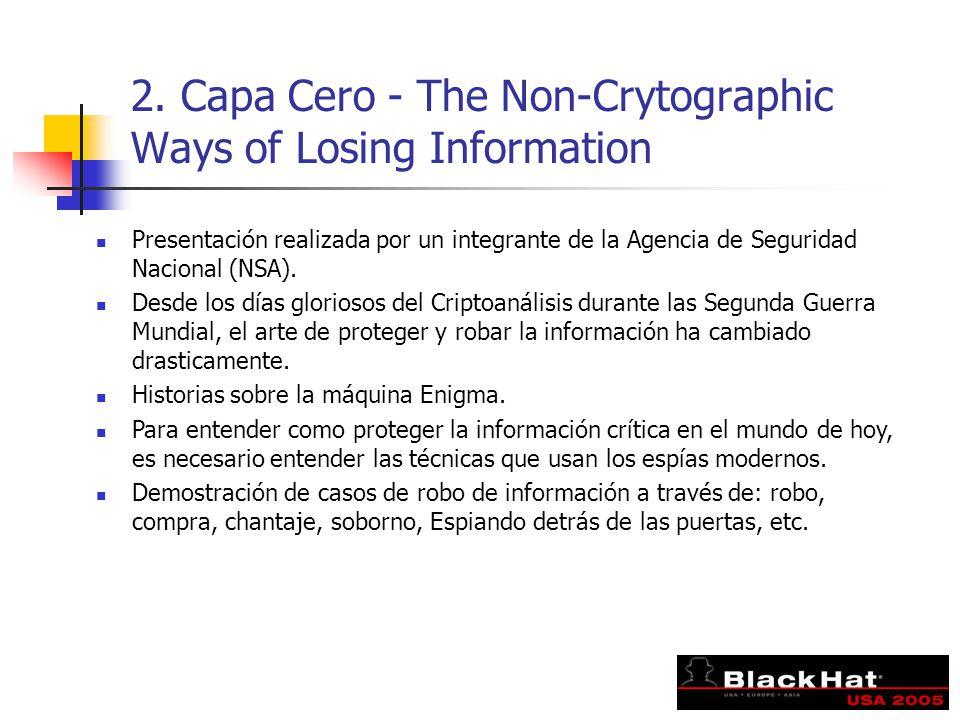 2. Capa Cero - The Non-Crytographic Ways of Losing Information Presentación realizada por un integrante de la Agencia de Seguridad Nacional (NSA). Des