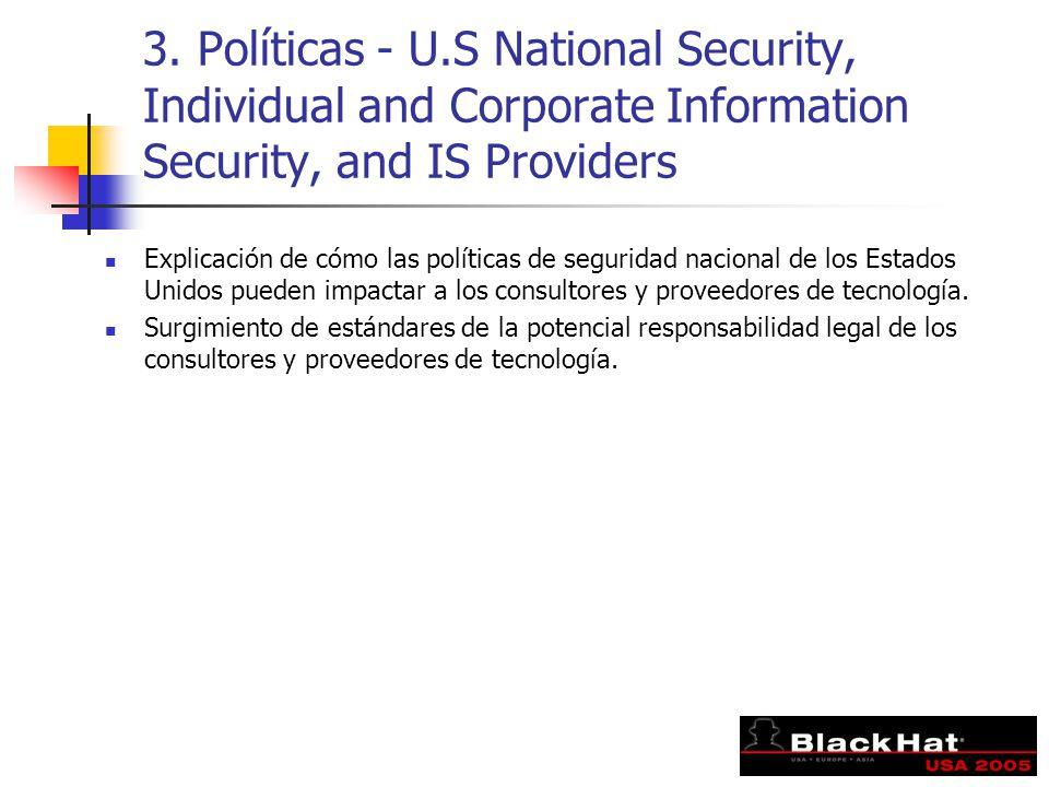 3. Políticas - U.S National Security, Individual and Corporate Information Security, and IS Providers Explicación de cómo las políticas de seguridad n