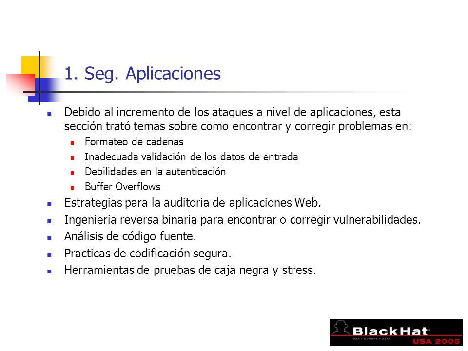 1. Seg. Aplicaciones Debido al incremento de los ataques a nivel de aplicaciones, esta sección trató temas sobre como encontrar y corregir problemas e