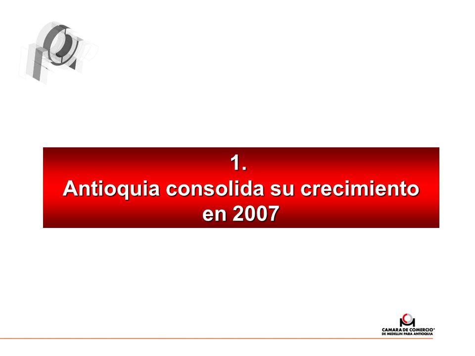 1. 1. Antioquia consolida su crecimiento en 2007
