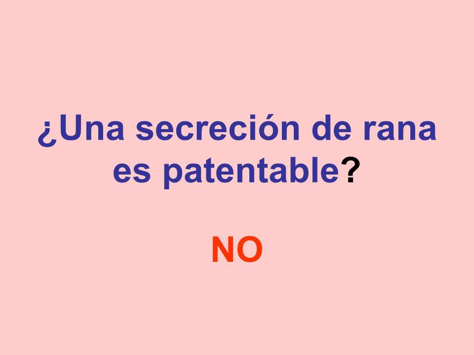 ¿Una secreción de rana es patentable? NO