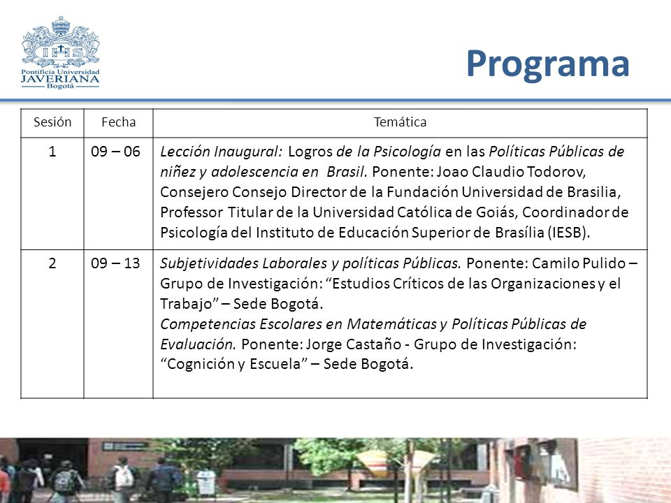 Programa SesiónFechaTemática 109 – 06Lección Inaugural: Logros de la Psicología en las Políticas Públicas de niñez y adolescencia en Brasil.