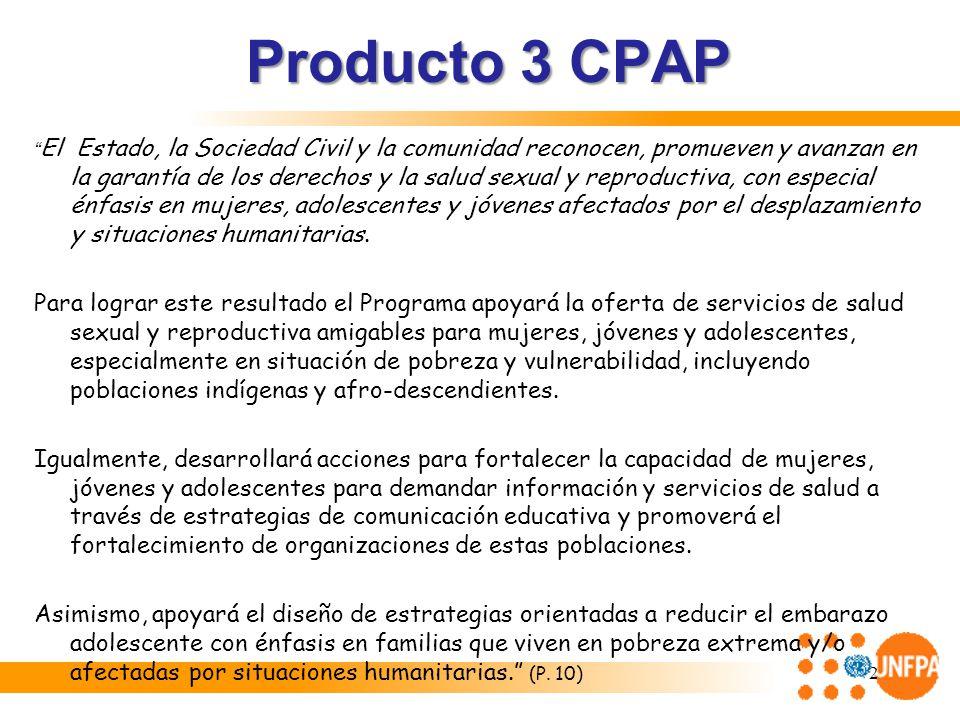 Producto 3 CPAP El Estado, la Sociedad Civil y la comunidad reconocen, promueven y avanzan en la garantía de los derechos y la salud sexual y reproduc