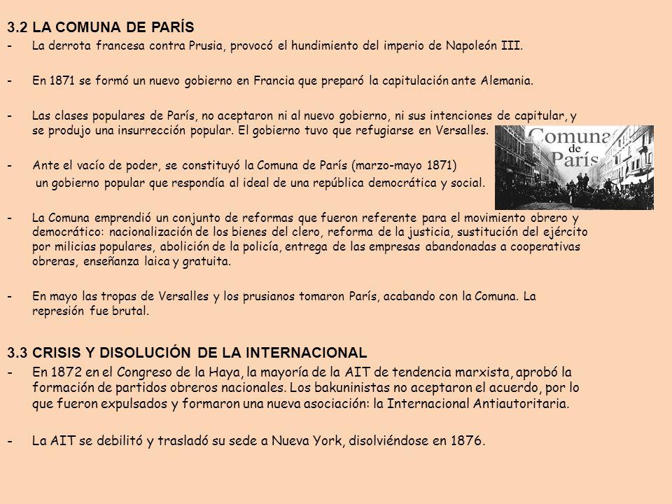 3.2 LA COMUNA DE PARÍS -La derrota francesa contra Prusia, provocó el hundimiento del imperio de Napoleón III. -En 1871 se formó un nuevo gobierno en