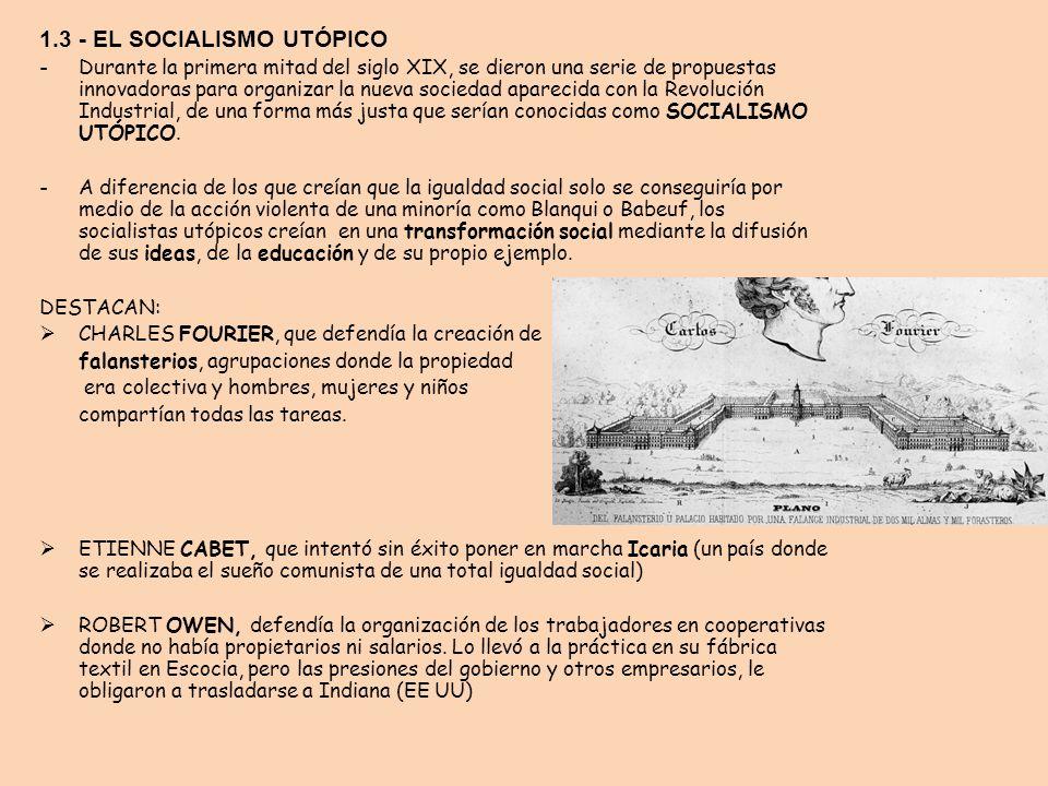 1.3 - EL SOCIALISMO UTÓPICO -Durante la primera mitad del siglo XIX, se dieron una serie de propuestas innovadoras para organizar la nueva sociedad ap