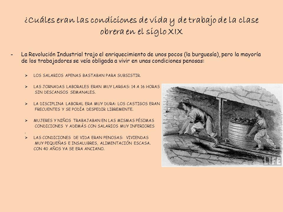 ¿Cuáles eran las condiciones de vida y de trabajo de la clase obrera en el siglo XIX -La Revolución Industrial trajo el enriquecimiento de unos pocos