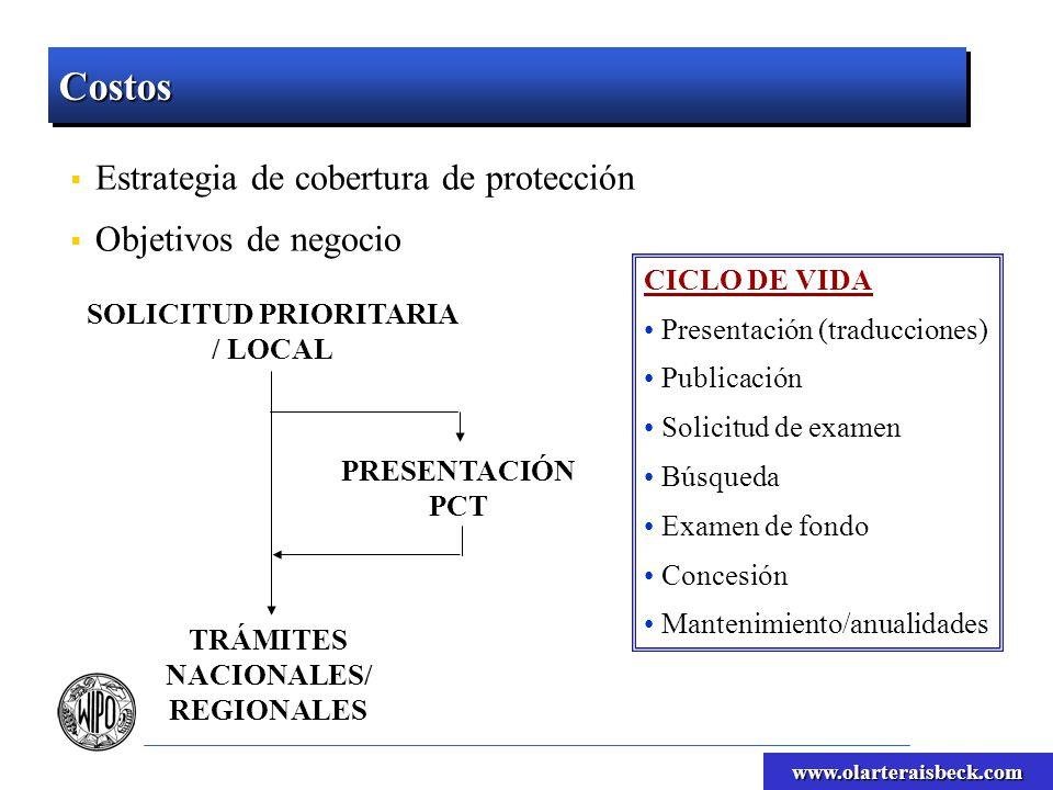 www.olarteraisbeck.com CostosCostos Estrategia de cobertura de protección Objetivos de negocio SOLICITUD PRIORITARIA / LOCAL PRESENTACIÓN PCT TRÁMITES