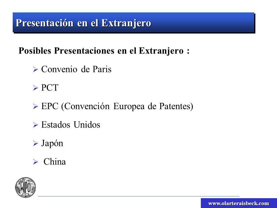 www.olarteraisbeck.com Presentación en el Extranjero Posibles Presentaciones en el Extranjero : Convenio de Paris PCT EPC (Convención Europea de Patentes) Estados Unidos Japón China