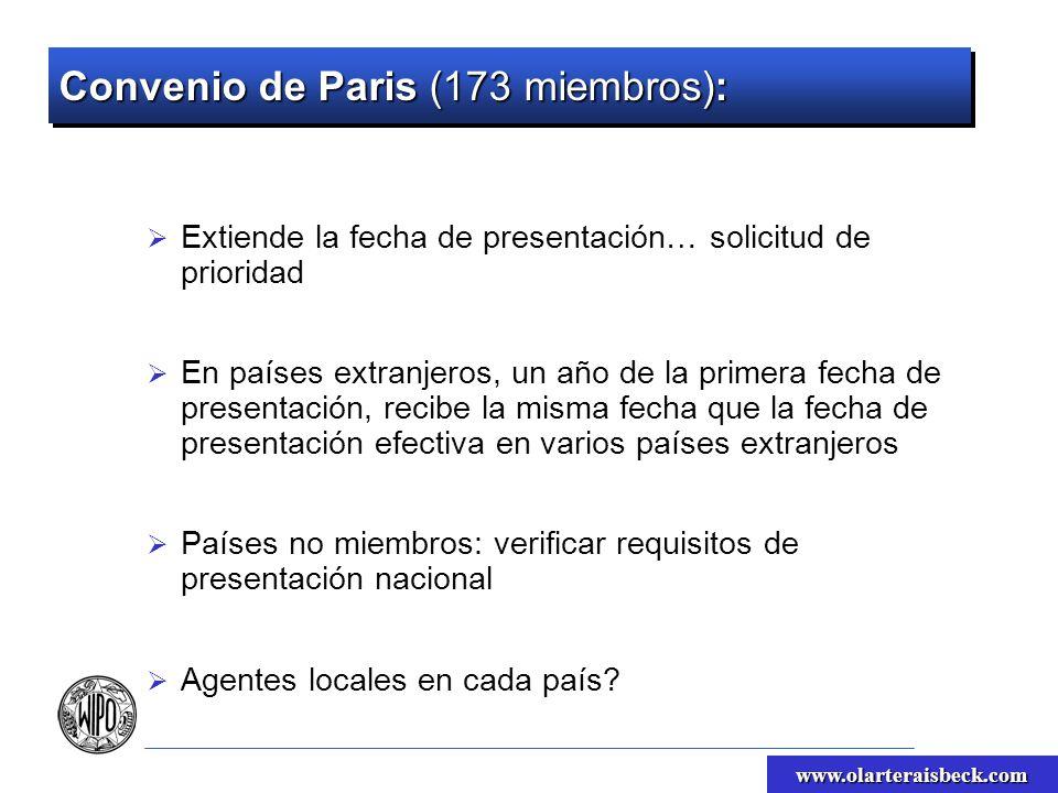 www.olarteraisbeck.com Convenio de Paris (173 miembros): Extiende la fecha de presentación… solicitud de prioridad En países extranjeros, un año de la