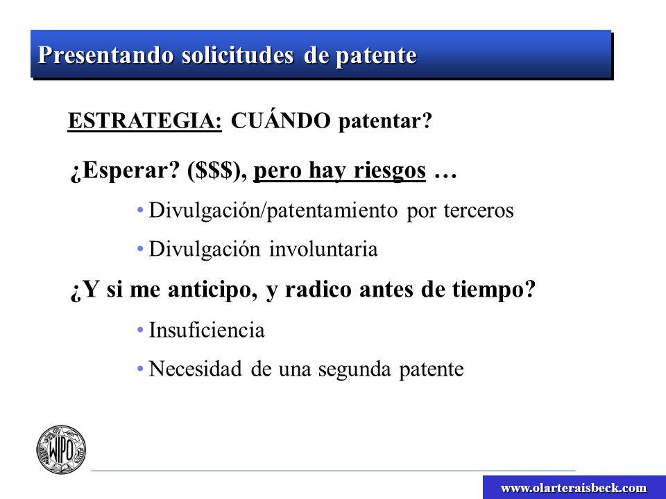 www.olarteraisbeck.com Presentando solicitudes de patente ESTRATEGIA: CUÁNDO patentar? ¿Esperar? ($$$), pero hay riesgos … Divulgación/patentamiento p