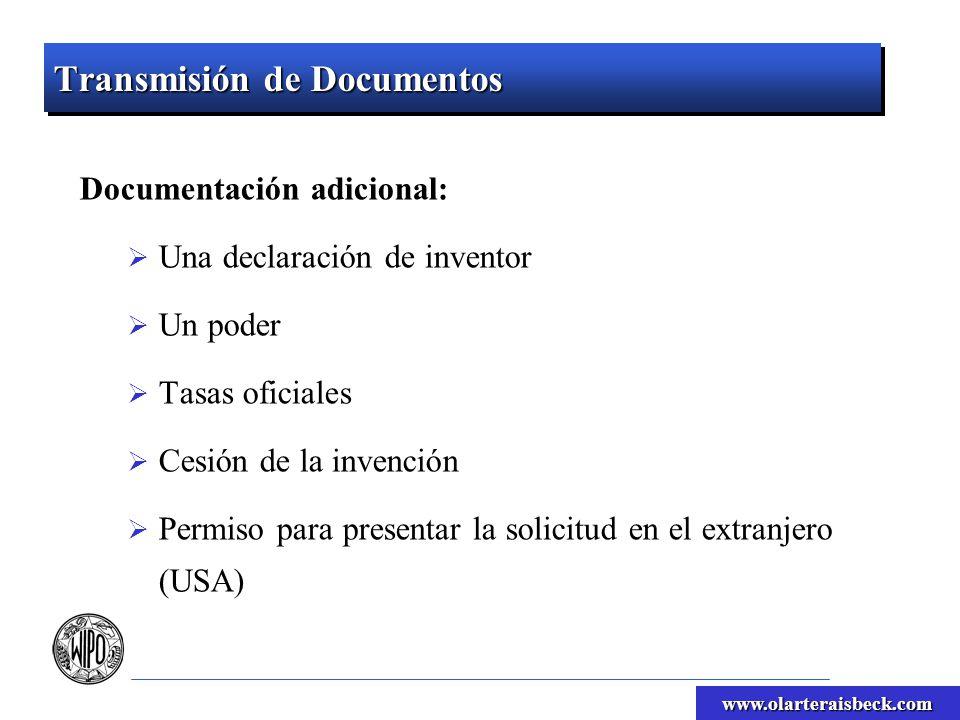www.olarteraisbeck.com Transmisión de Documentos Documentación adicional: Una declaración de inventor Un poder Tasas oficiales Cesión de la invención