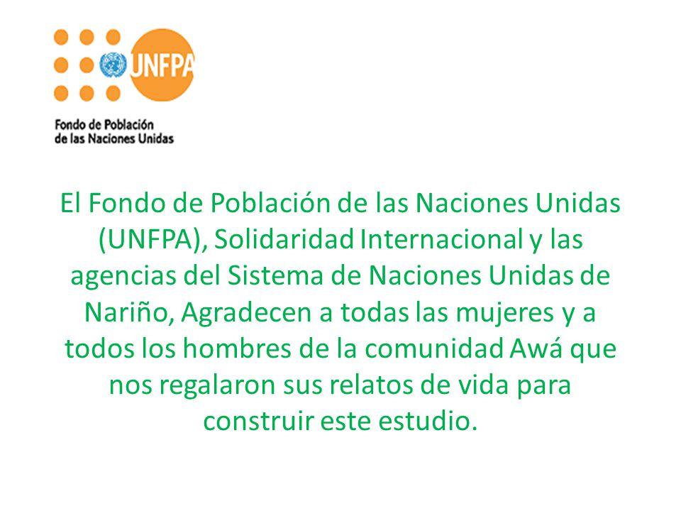 El Fondo de Población de las Naciones Unidas (UNFPA), Solidaridad Internacional y las agencias del Sistema de Naciones Unidas de Nariño, Agradecen a t
