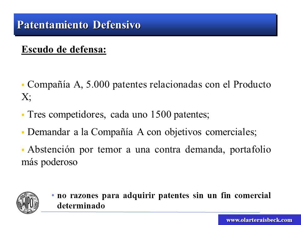 www.olarteraisbeck.com Patentamiento Defensivo Escudo de defensa: Compañía A, 5.000 patentes relacionadas con el Producto X; Tres competidores, cada uno 1500 patentes; Demandar a la Compañía A con objetivos comerciales; Abstención por temor a una contra demanda, portafolio más poderoso no razones para adquirir patentes sin un fin comercial determinado