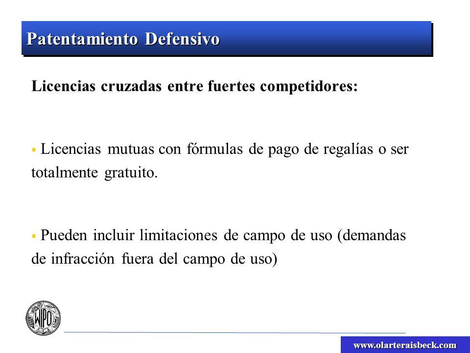 www.olarteraisbeck.com Patentamiento Defensivo Licencias cruzadas entre fuertes competidores: Licencias mutuas con fórmulas de pago de regalías o ser totalmente gratuito.