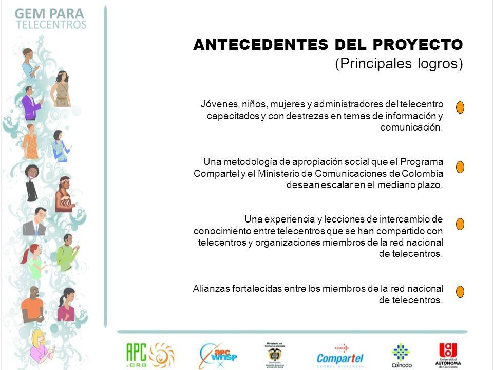 ANTECEDENTES DEL PROYECTO (Principales logros) Jóvenes, niños, mujeres y administradores del telecentro capacitados y con destrezas en temas de inform