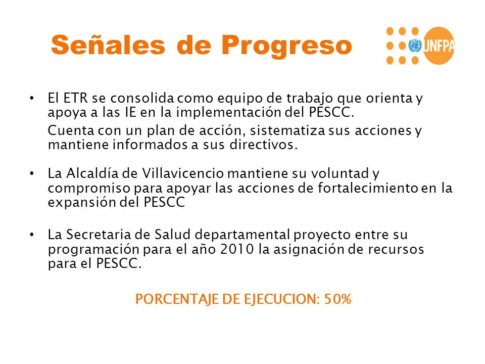Señales de Progreso El ETR se consolida como equipo de trabajo que orienta y apoya a las IE en la implementación del PESCC. Cuenta con un plan de acci
