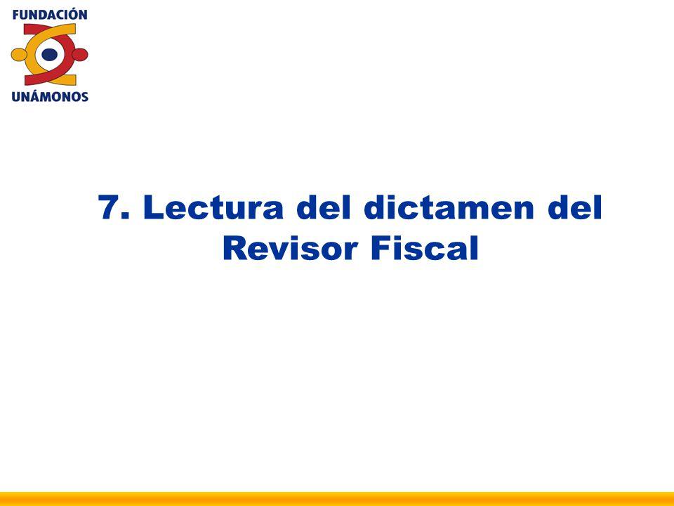 7. Lectura del dictamen del Revisor Fiscal