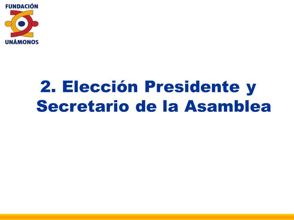 2. Elección Presidente y Secretario de la Asamblea
