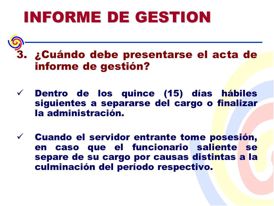 INFORME DE GESTION 3.¿Cuándo debe presentarse el acta de informe de gestión.