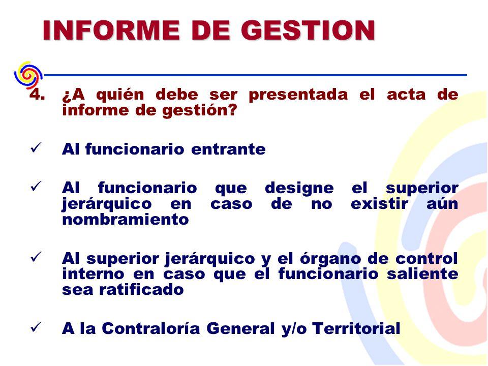 INFORME DE GESTION 4.¿A quién debe ser presentada el acta de informe de gestión.