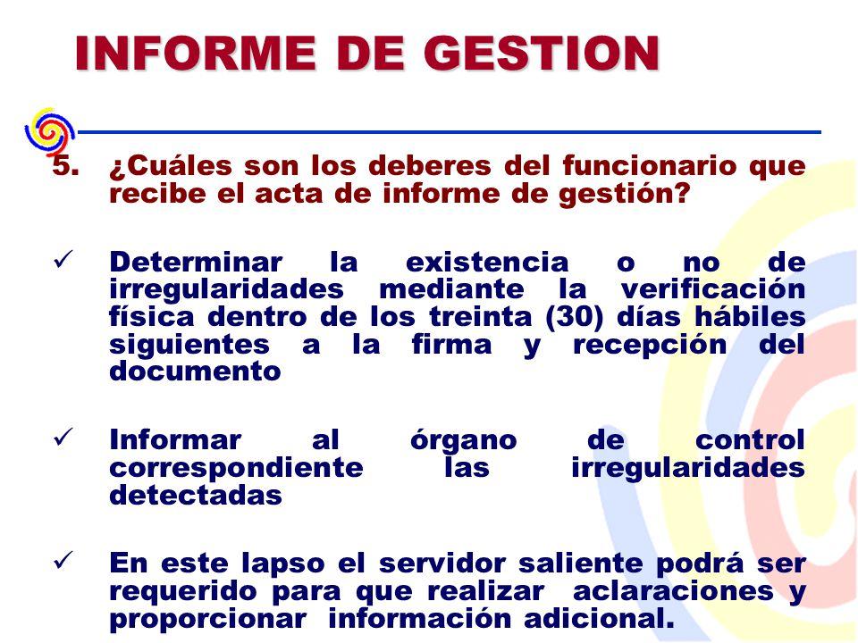 INFORME DE GESTION 5.¿Cuáles son los deberes del funcionario que recibe el acta de informe de gestión.