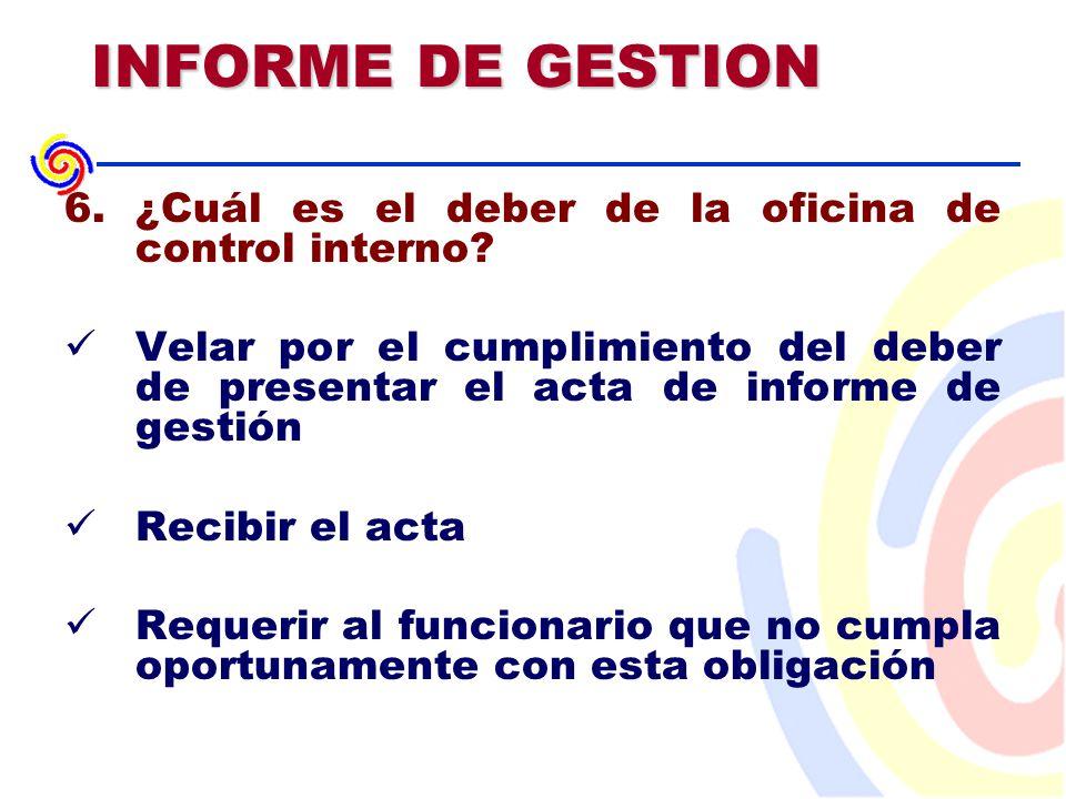INFORME DE GESTION 6.¿Cuál es el deber de la oficina de control interno.