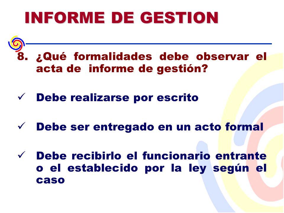 INFORME DE GESTION 8.¿Qué formalidades debe observar el acta de informe de gestión.