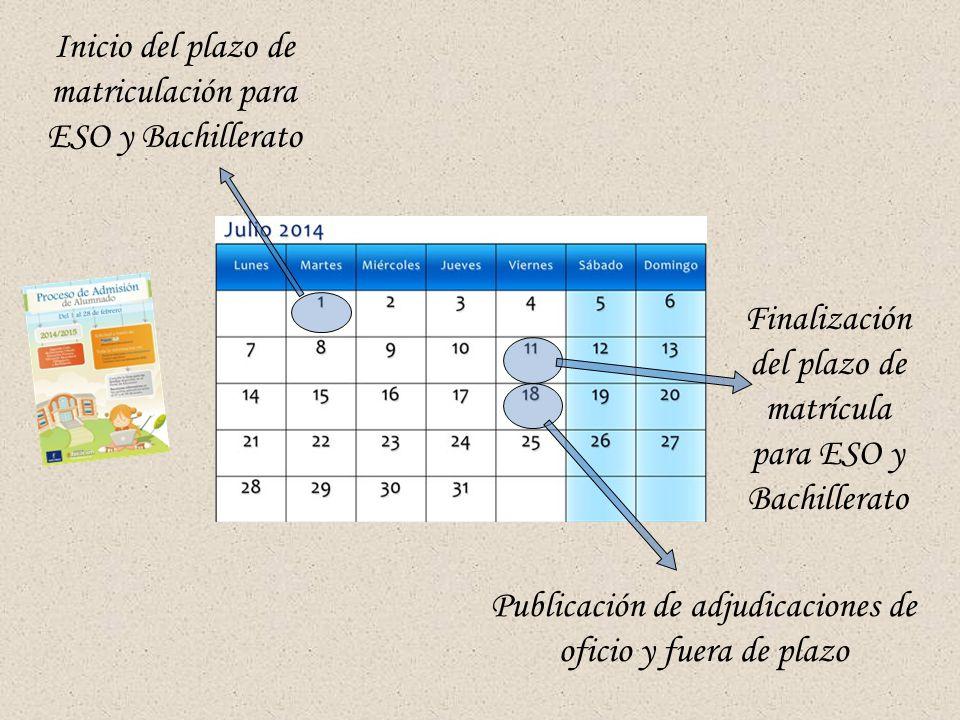 Inicio del plazo de matriculación para ESO y Bachillerato Finalización del plazo de matrícula para ESO y Bachillerato Publicación de adjudicaciones de oficio y fuera de plazo