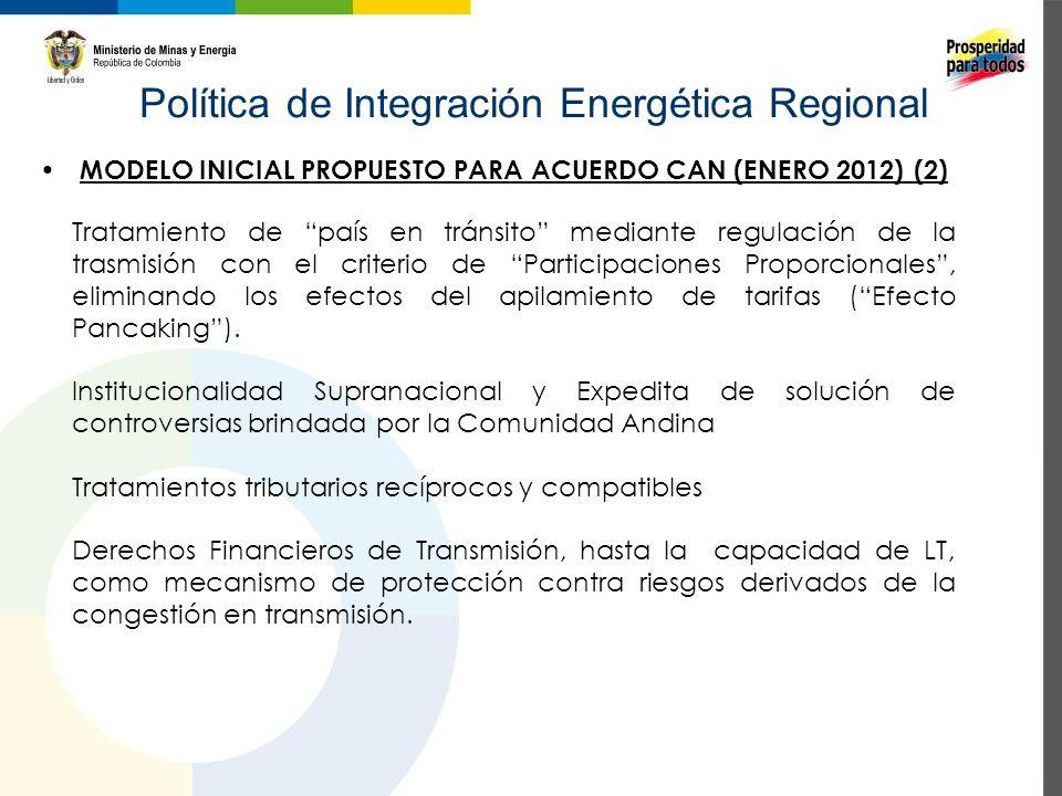 Política de Integración Energética Regional Tratamiento de país en tránsito mediante regulación de la trasmisión con el criterio de Participaciones Proporcionales, eliminando los efectos del apilamiento de tarifas (Efecto Pancaking).