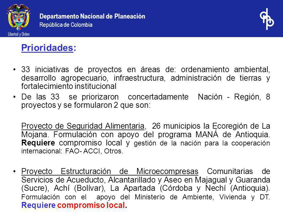 Departamento Nacional de Planeación República de Colombia Prioridades: 33 iniciativas de proyectos en áreas de: ordenamiento ambiental, desarrollo agr