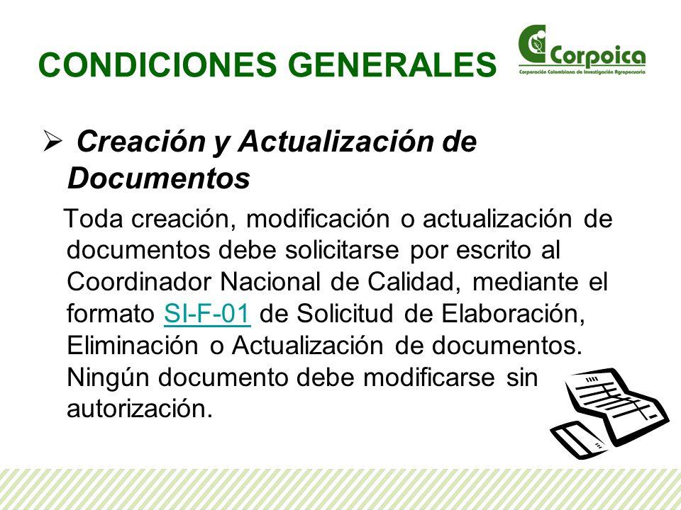 CONDICIONES GENERALES Creación y Actualización de Documentos Toda creación, modificación o actualización de documentos debe solicitarse por escrito al